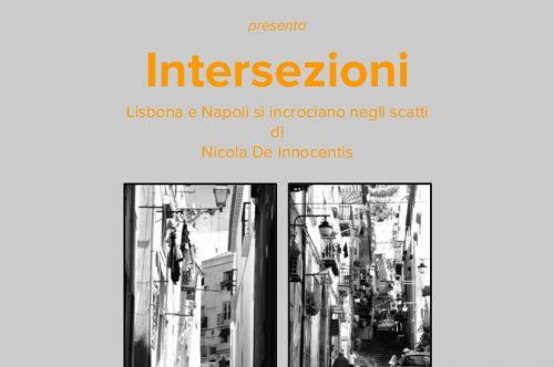 """""""Intersezioni – Napoli o Lisbona? """" di Nicola De Innocentis"""